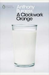 Penguin modern classics Clockwork orange | Anthony Burgess |