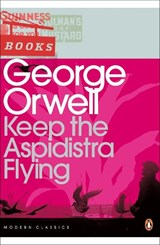 Keep the Aspidistra Flying | George Orwell |