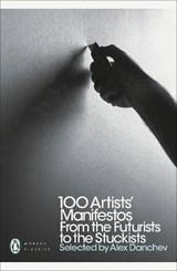 100 Artists' Manifestos | Alex Danchev |