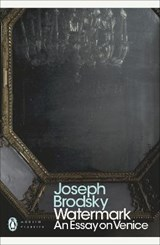 Watermark: An Essay on Venice | Joseph Brodsky | 9780141391496