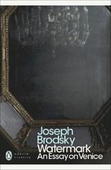 Watermark: An Essay on Venice | Joseph Brodsky |