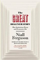 The Great Degeneration   Niall Ferguson  