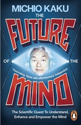 The Future of the Mind | Michio Kaku |