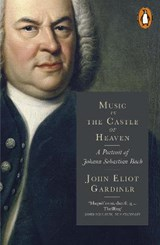 Music in the castle of heaven | John Eliot Gardiner |