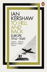 To hell and back: europe, 1914-1949 | Ian Kershaw |