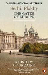 Gates of europe: a history of ukraine   Serhii Plokhy  