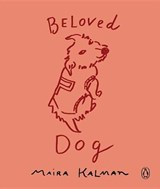 Beloved Dog | Maira Kalman | 9780143109884