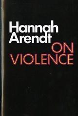 On Violence   Hannah Arendt  