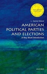 American Political Parties and Elections: A Very Short Introduction   Maisel, L. Sandy (william R. Kenan, Jr. Professor of Government, William R. Kenan, Jr. Professor of Government, Colby College)  