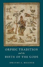 Orphic Tradition and the Birth of the Gods