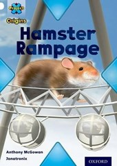 Project X Origins: White Book Band, Oxford Level 10: Journeys: Hamster Rampage