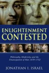 Enlightenment Contested | Jonathan I. (professor Of Modern European History, Institute for Advanced Study, Princeton) Israel |