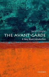 The Avant Garde: A Very Short Introduction   Cottington, David (professor of Art History, Kingston University London)  