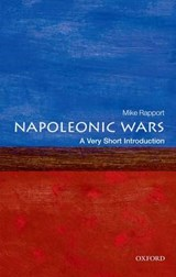 The Napoleonic Wars: A Very Short Introduction   Rapport, Mike (department of History, University of Stirling)  