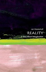 Reality: A Very Short Introduction | Jan (department Of Philosophy, University of Durham and School of Oriental and African Studies, University of London) Westerhoff |