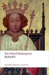 Richard II: The Oxford Shakespeare   William Shakespeare  