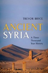 Ancient Syria | Trevor (honourary Research Consultant, University of Queensland, Australia) Bryce |