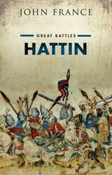 Hattin | Swansea University) France John (professor Emeritus And Director Of The Callaghan Centre For Conflict Studies | 9780199646951