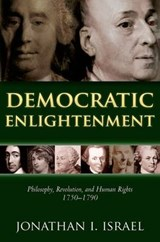 Democratic Enlightenment | Jonathan (professor Of Modern History, Institute for Advanced Study, Princeton) Israel |