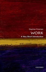 Work: A Very Short Introduction | Fineman, Stephen (professor Emeritus at the School of Management, University of Bath) |