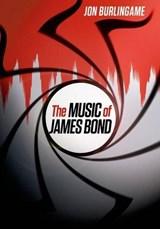 The Music of James Bond | Jon Burlingame |