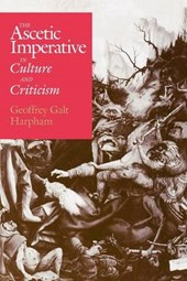 The Ascetic Imperative in Culture and Criticism
