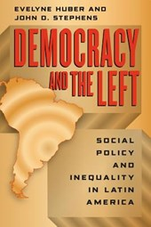 Huber, E: Democracy and the Left - Social Policy and Inequal