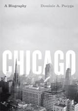 Chicago | Dominic a. Pacyga |