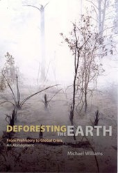 Deforesting the Earth - From Prehistory to Global Crisis, An Abridgment