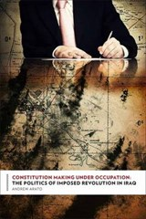 Constitution Making Under Occupation | Andrew Arato |