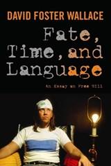 Fate, Time, and Language | David Wallace ; Steven M. Cahn ; Maureen Eckert |