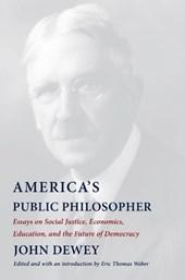 AMERICA'S PUBLIC PHILOSOPHER: ESSAYS ON SOCIAL JUSTICE, ECONOMICS, EDUCATION, AN