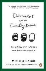Discontent and its Civilizations | Mohsin Hamid |