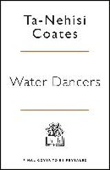 The Water Dancer | Ta-Nehisi Coates | 9780241325261