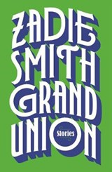 Grand Union | Zadie Smith |