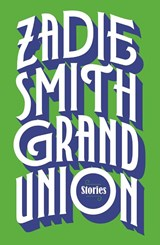 Grand union | Zadie Smith | 9780241337035