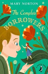 The Complete Borrowers | Mary Norton | 9780241340370