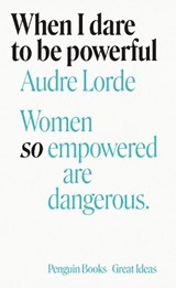 When I Dare to Be Powerful | Audre Lorde |