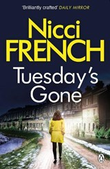 Tuesday's gone | Nicci French |
