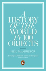 History of the world in 100 objects | Dr Neil MacGregor |