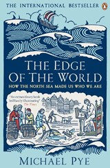 Edge of the world: how the north sea made us who we are | Michael Pye |