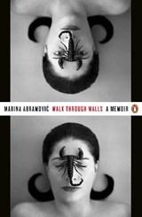 Walk through walls : a memoir   Marina Abramovic  