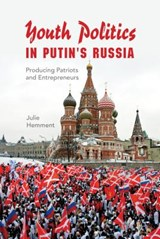 Youth Politics in Putin's Russia   Julie Hemment  
