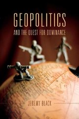 Geopolitics and the Quest for Dominance | Jeremy Black |