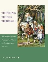 Thinking Things Through - An Introduction to Philosophical Issues and Achievements 2e