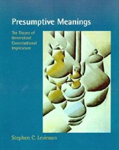 Presumptive Meanings - The Theory of Generalized Conversational Implicature