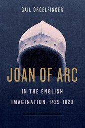 Joan of Arc in the English Imagination, 1429-1829