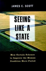 Seeing Like a State | James C. Scott |