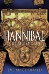 Hannibal : a hellenistic life | Eve Macdonald |