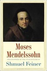 Feiner, S: Moses Mendelssohn   Shmuel Feiner  